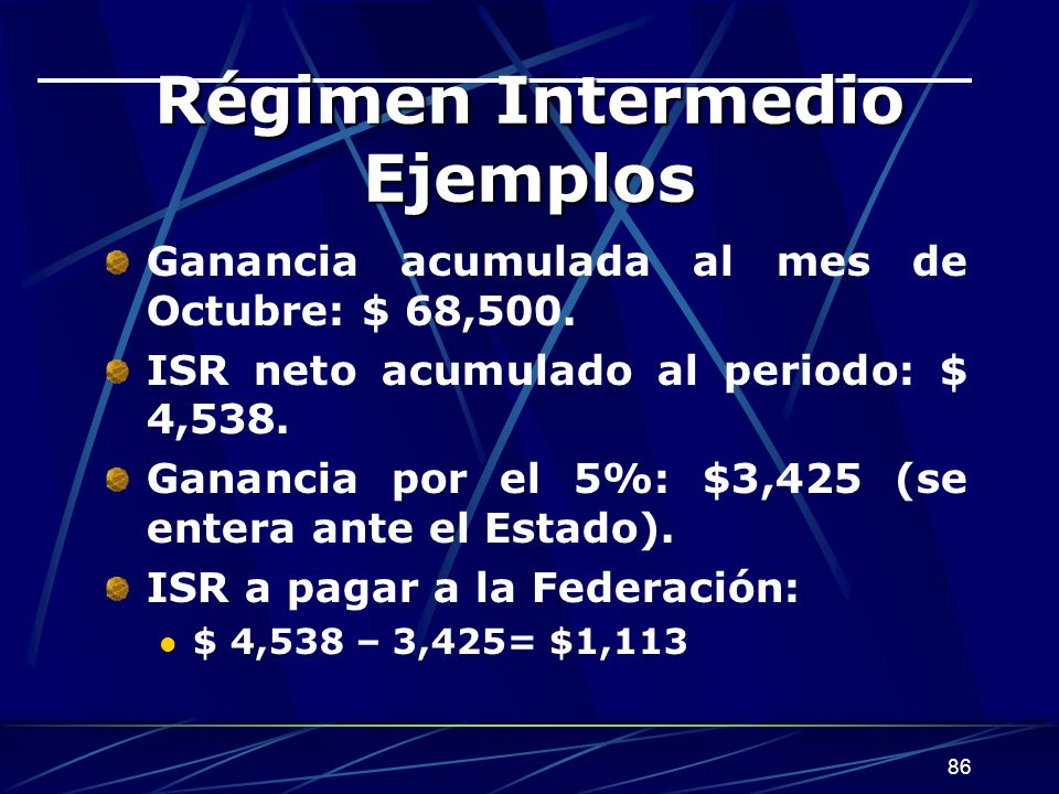 Régimen Intermedio Ejemplos