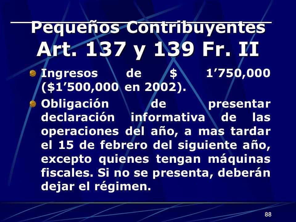 Pequeños Contribuyentes Art. 137 y 139 Fr. II
