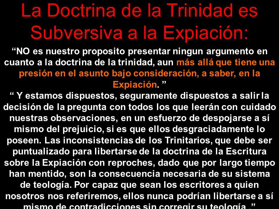La Doctrina de la Trinidad es Subversiva a la Expiación: