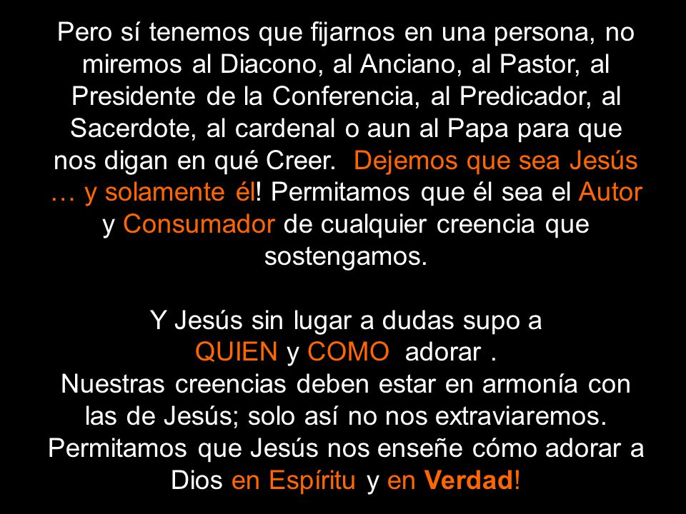 Y Jesús sin lugar a dudas supo a