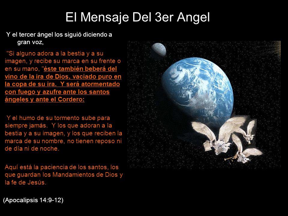 El Mensaje Del 3er Angel Y el tercer ángel los siguió diciendo a gran voz,