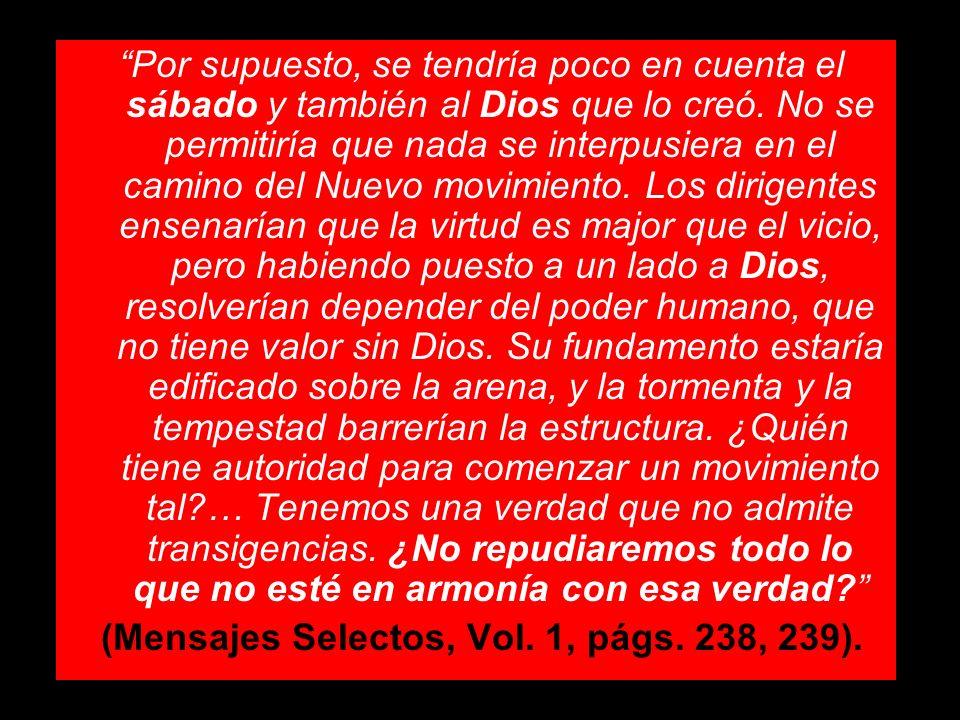 (Mensajes Selectos, Vol. 1, págs. 238, 239).
