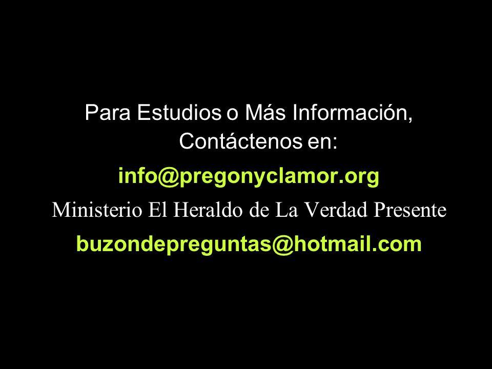 info@pregonyclamor.org buzondepreguntas@hotmail.com
