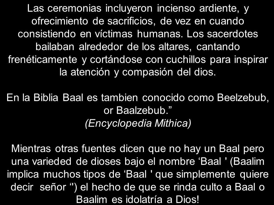 En la Biblia Baal es tambien conocido como Beelzebub, or Baalzebub.