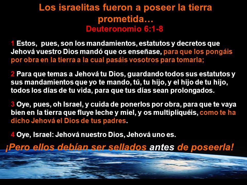 Los israelitas fueron a poseer la tierra prometida…