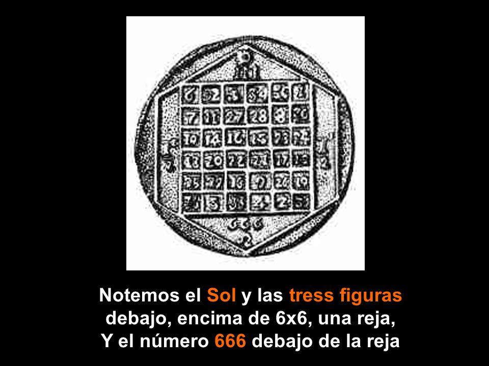 Notemos el Sol y las tress figuras debajo, encima de 6x6, una reja,