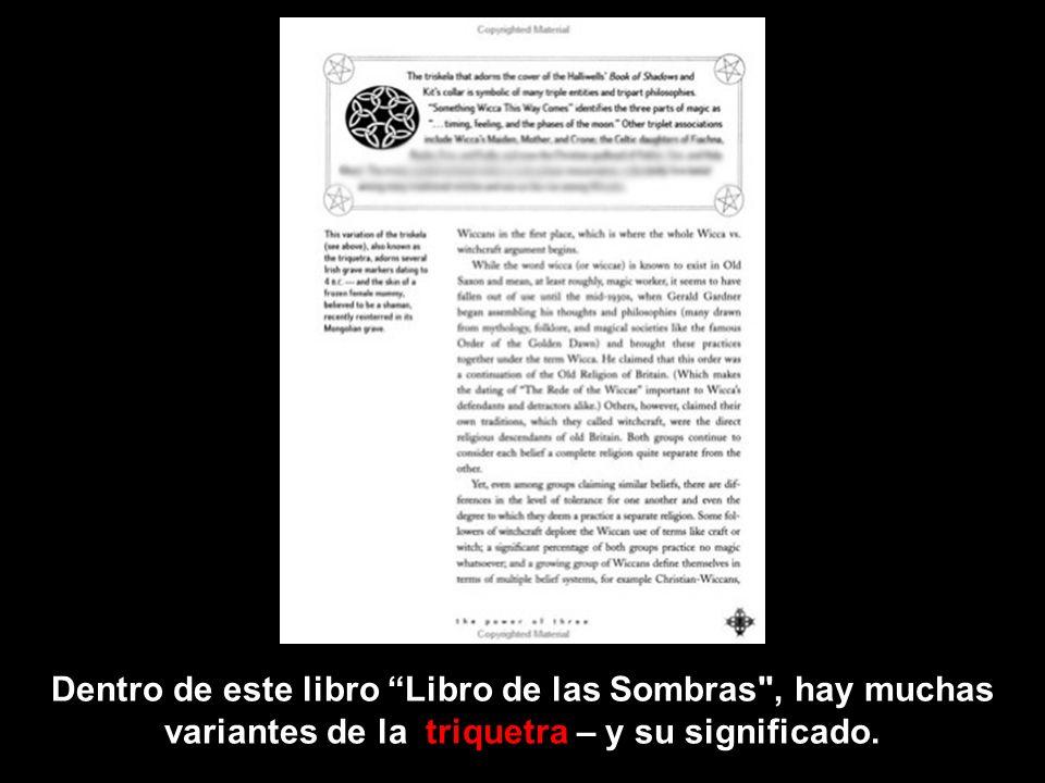 Dentro de este libro Libro de las Sombras , hay muchas variantes de la triquetra – y su significado.