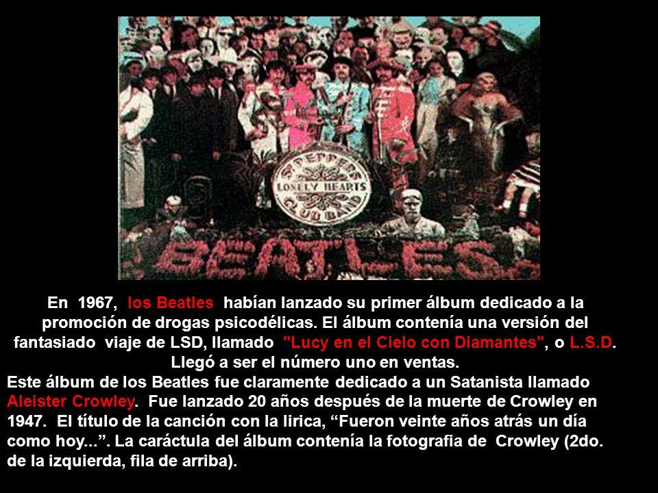En 1967, los Beatles habían lanzado su primer álbum dedicado a la promoción de drogas psicodélicas. El álbum contenía una versión del fantasiado viaje de LSD, llamado Lucy en el Cielo con Diamantes , o L.S.D. Llegó a ser el número uno en ventas.
