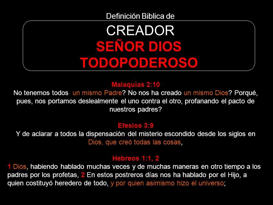 CREADOR SEÑOR DIOS TODOPODEROSO Definición Biblica de Malaquías 2:10