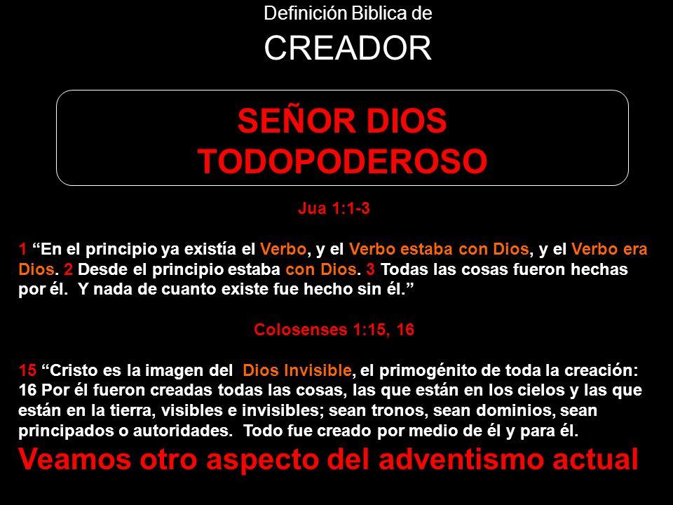 CREADOR SEÑOR DIOS TODOPODEROSO Definición Biblica de Jua 1:1-3