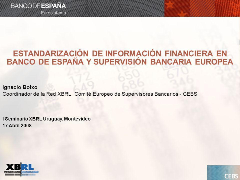 ESTANDARIZACIÓN DE INFORMACIÓN FINANCIERA EN BANCO DE ESPAÑA Y SUPERVISIÓN BANCARIA EUROPEA