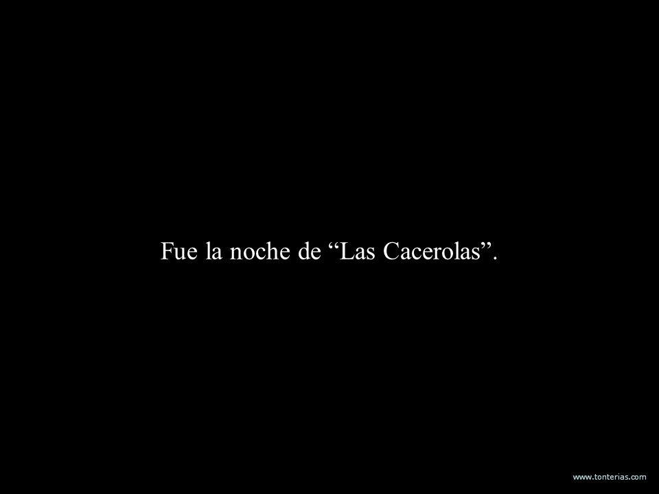 Fue la noche de Las Cacerolas .