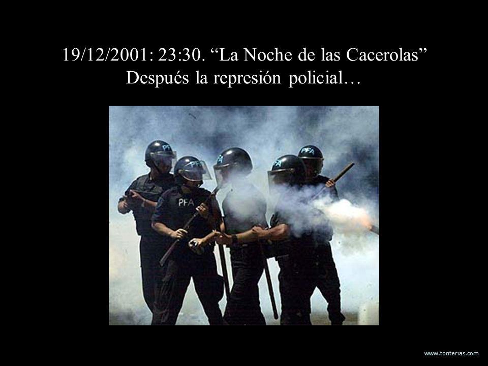 19/12/2001: 23:30. La Noche de las Cacerolas Después la represión policial…