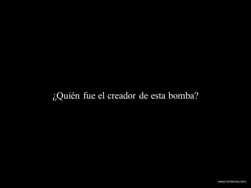 ¿Quién fue el creador de esta bomba