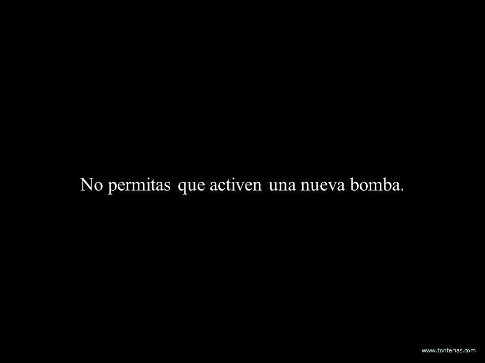 No permitas que activen una nueva bomba.