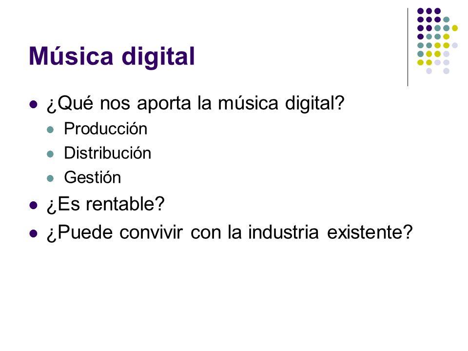 Música digital ¿Qué nos aporta la música digital ¿Es rentable