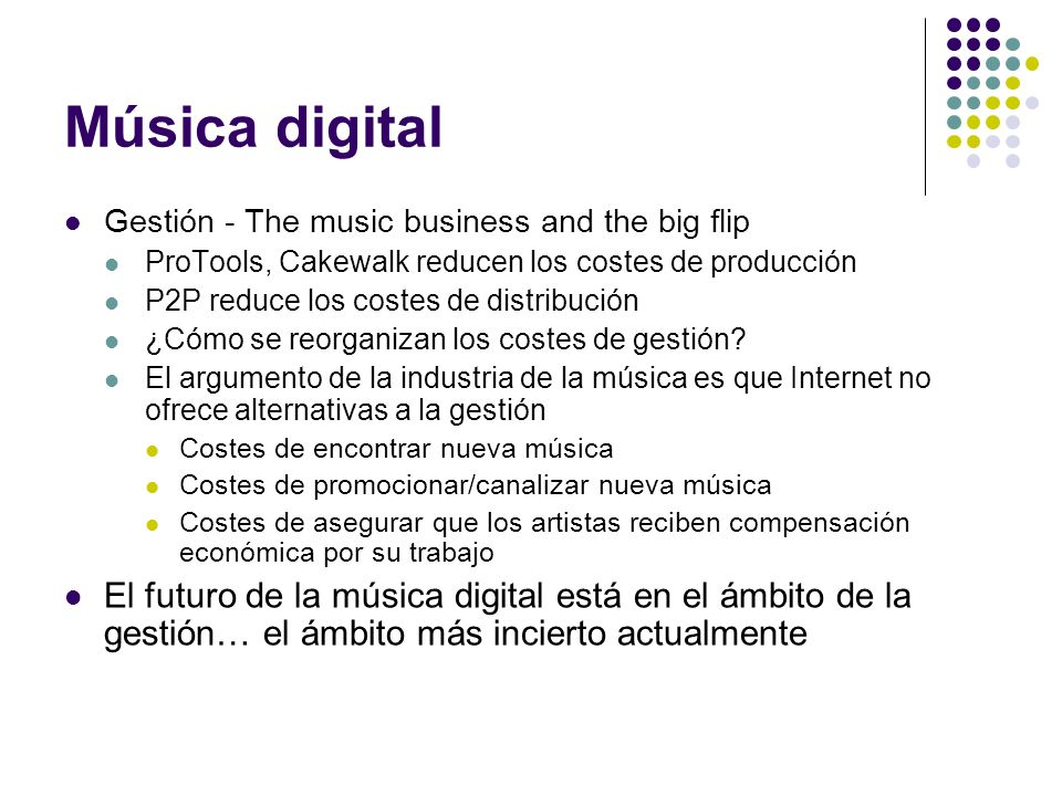 Música digital Gestión - The music business and the big flip. ProTools, Cakewalk reducen los costes de producción.