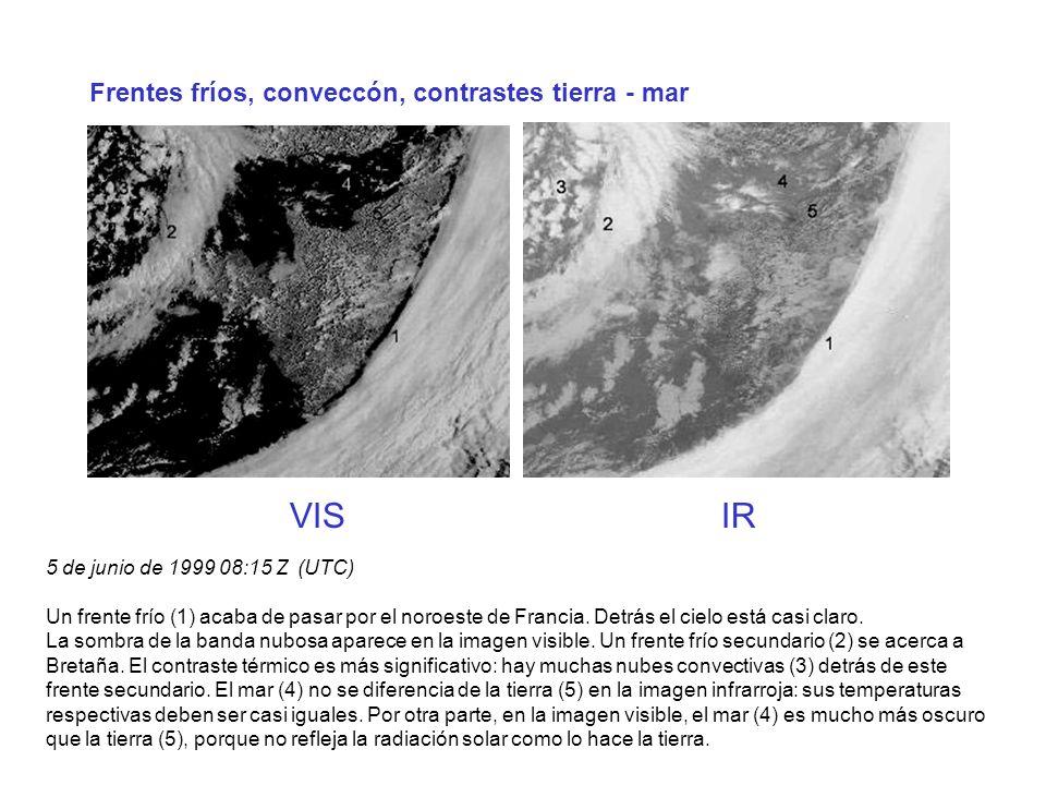 VIS IR Frentes fríos, conveccón, contrastes tierra - mar