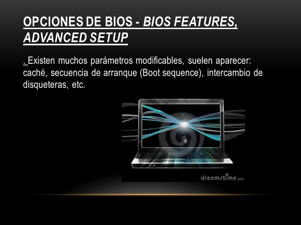 Opciones de BIOS - BIOS Features, Advanced Setup
