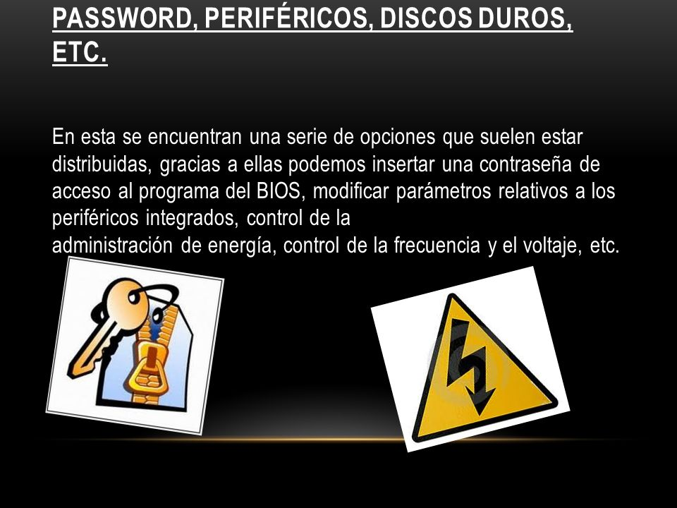 Password, periféricos, discos duros, etc.