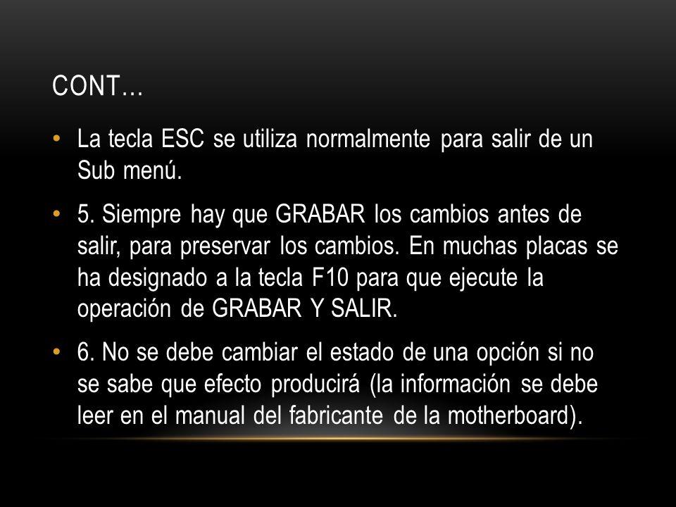 Cont… La tecla ESC se utiliza normalmente para salir de un Sub menú.