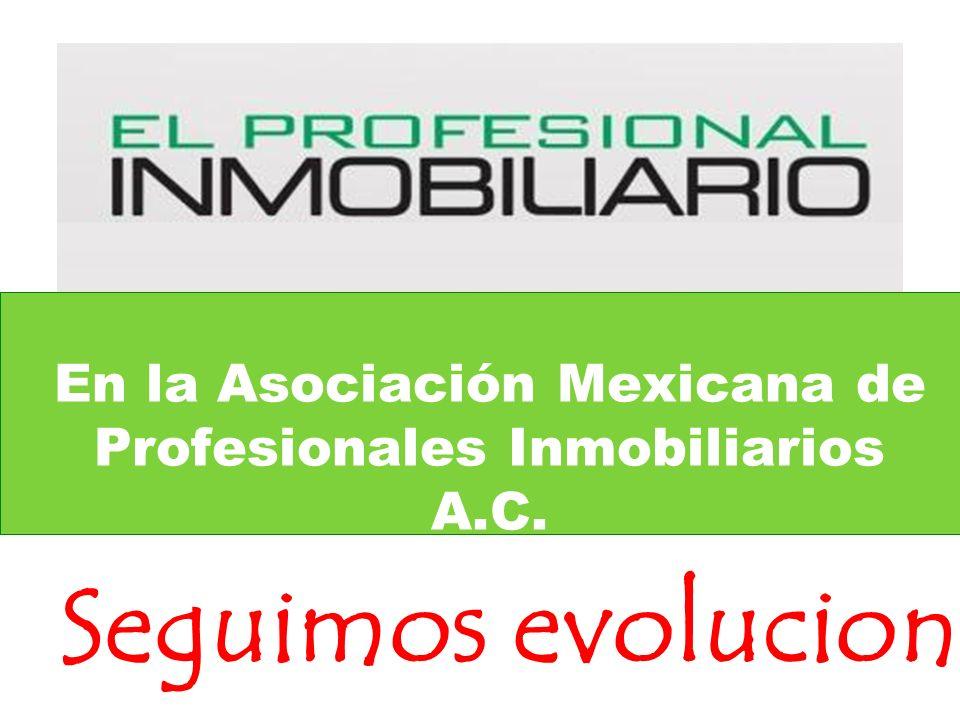 En la Asociación Mexicana de Profesionales Inmobiliarios A.C.