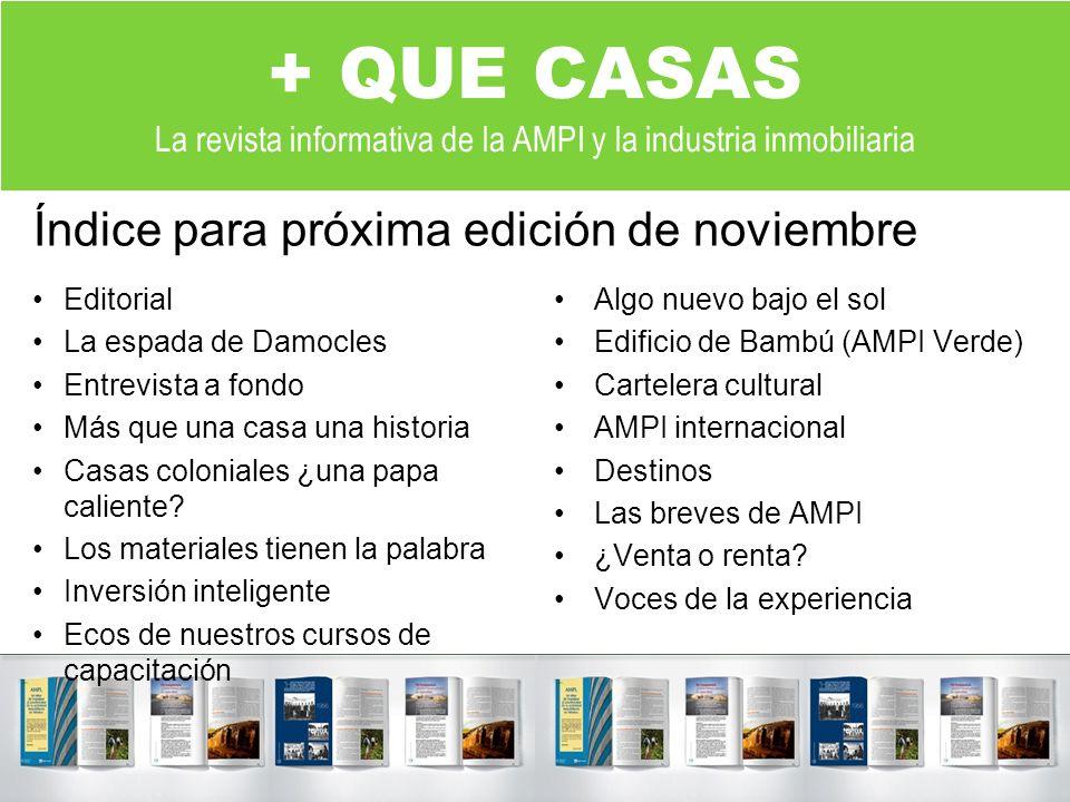 + QUE CASAS La revista informativa de la AMPI y la industria inmobiliaria