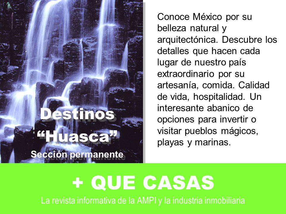Destinos Huasca Sección permanente. Conoce México por su. belleza natural y. arquitectónica. Descubre los.