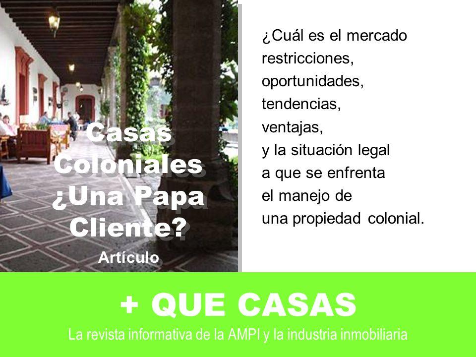 Casas Coloniales ¿Una Papa Cliente