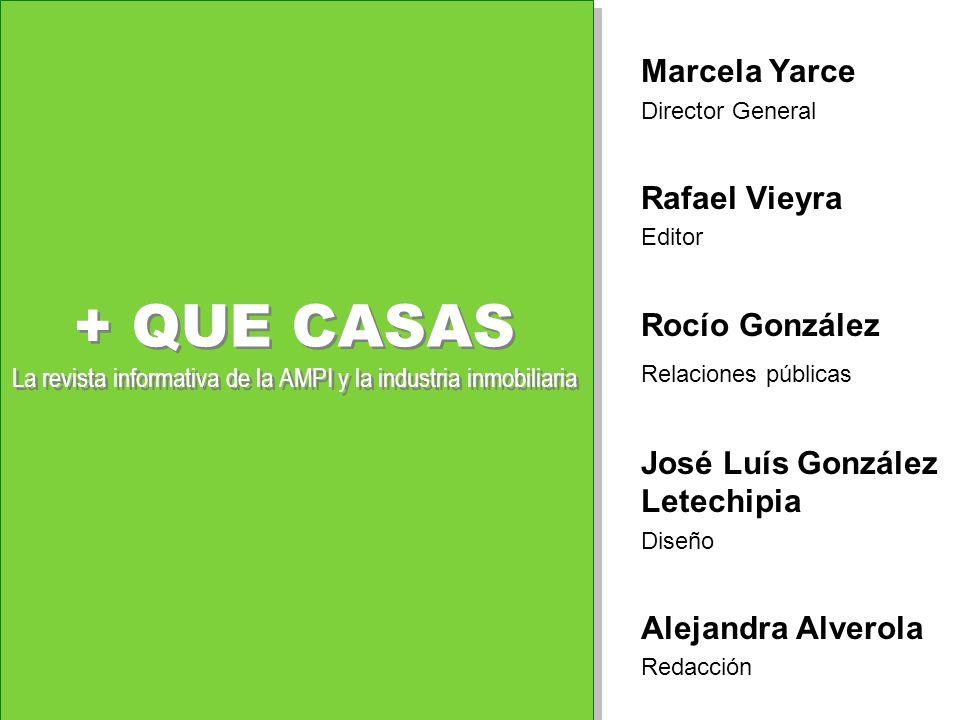 Marcela Yarce Director General. Rafael Vieyra. Editor. Rocío González. Relaciones públicas. José Luís González Letechipia.