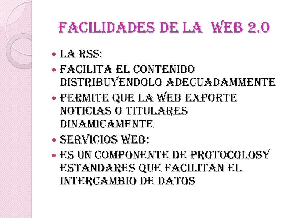 FACILIDADES DE LA WEB 2.0 LA RSS: