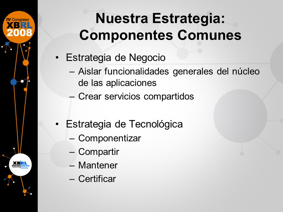 Nuestra Estrategia: Componentes Comunes