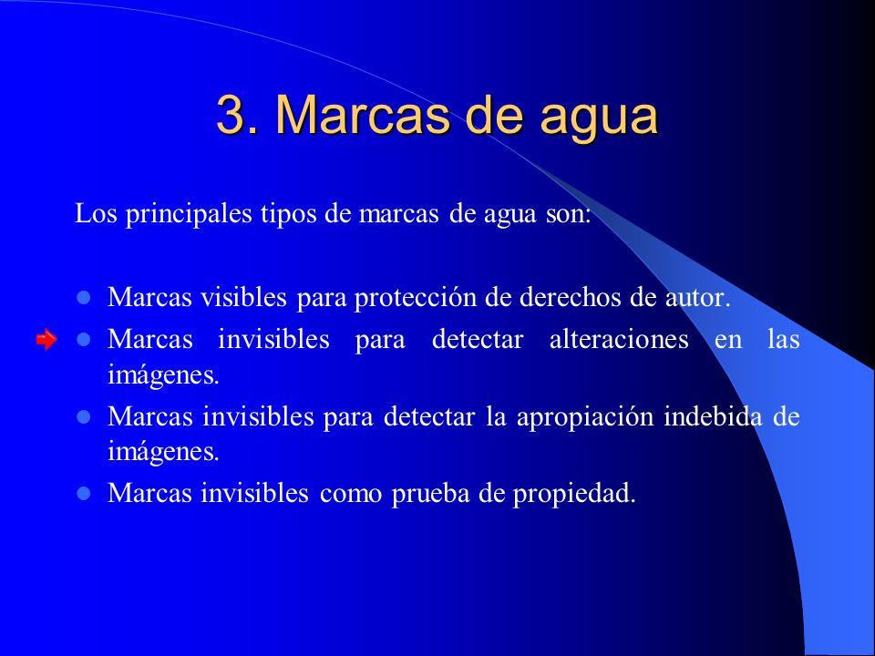 3. Marcas de agua Los principales tipos de marcas de agua son: