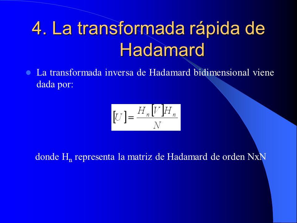 4. La transformada rápida de Hadamard