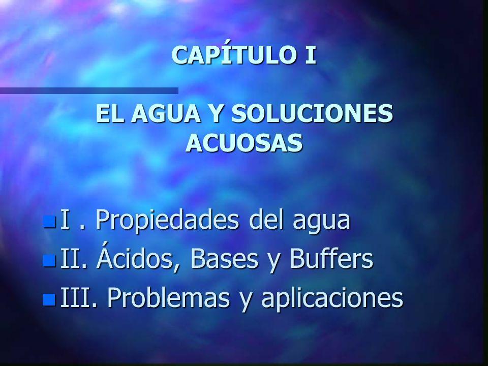 CAPÍTULO I EL AGUA Y SOLUCIONES ACUOSAS