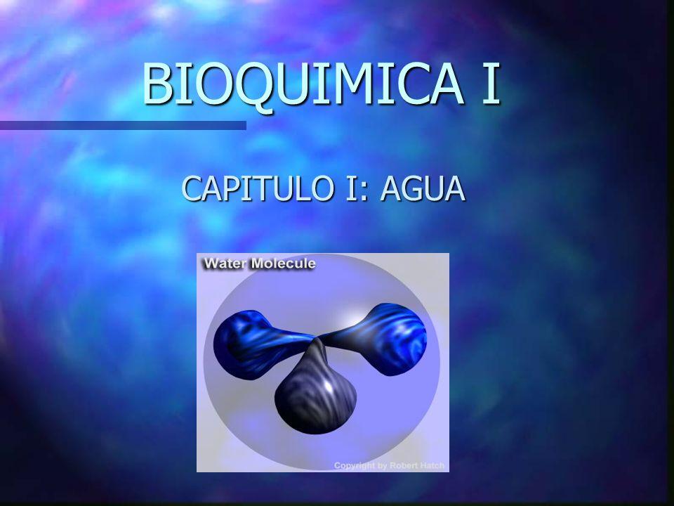 BIOQUIMICA I CAPITULO I: AGUA