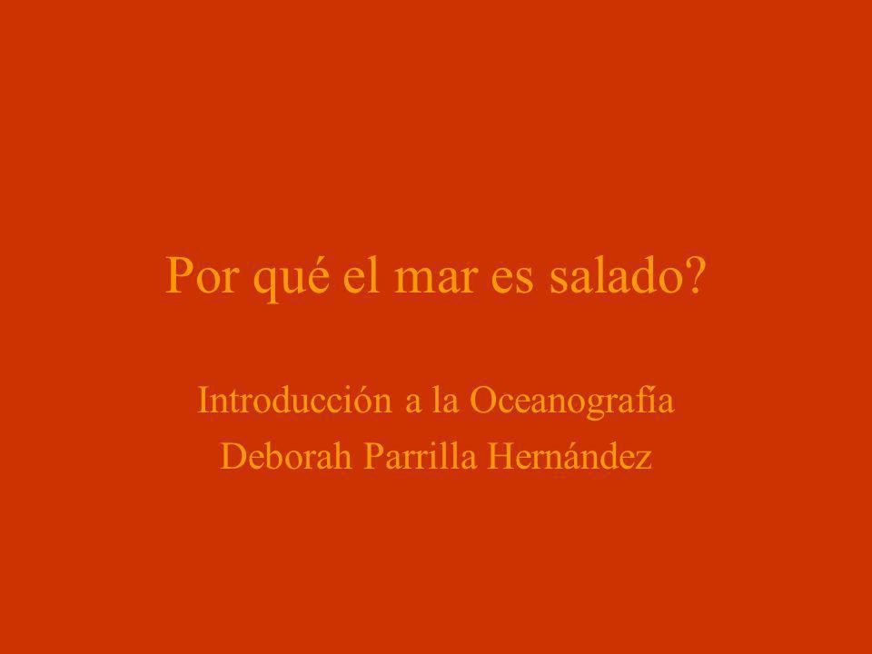 Introducción a la Oceanografía Deborah Parrilla Hernández