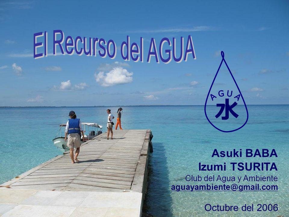 水 El Recurso del AGUA AGUA Asuki BABA Izumi TSURITA Octubre del 2006