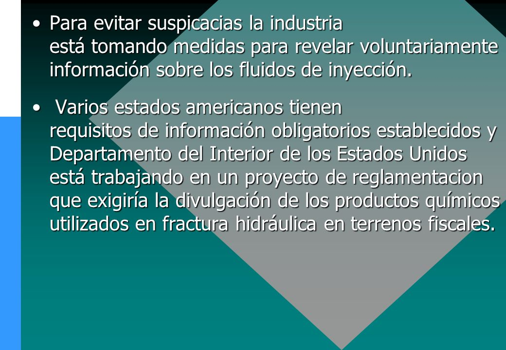 Para evitar suspicacias la industria está tomando medidas para revelar voluntariamente información sobre los fluidos de inyección.