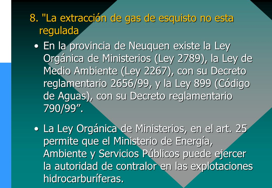 8. La extracción de gas de esquisto no esta regulada