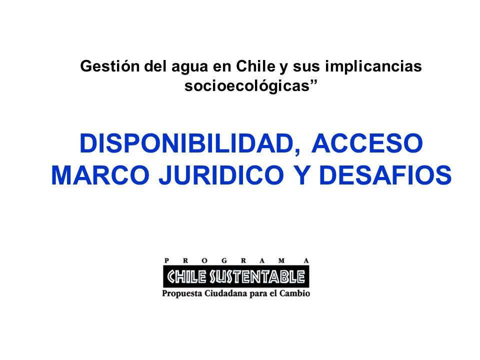 Gestión del agua en Chile y sus implicancias socioecológicas DISPONIBILIDAD, ACCESO MARCO JURIDICO Y DESAFIOS