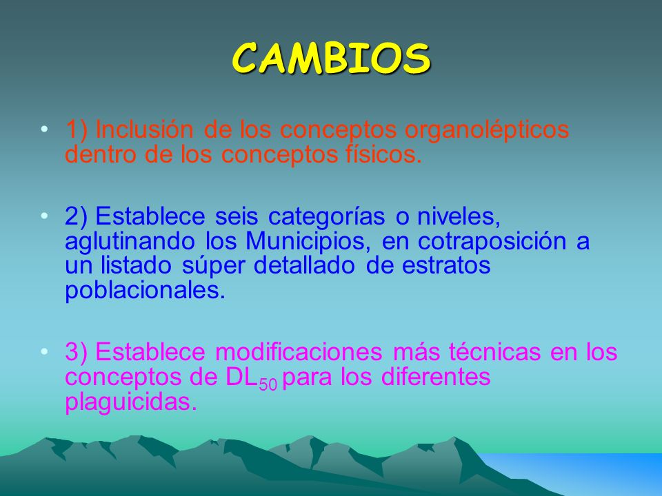 CAMBIOS 1) Inclusión de los conceptos organolépticos dentro de los conceptos físicos.