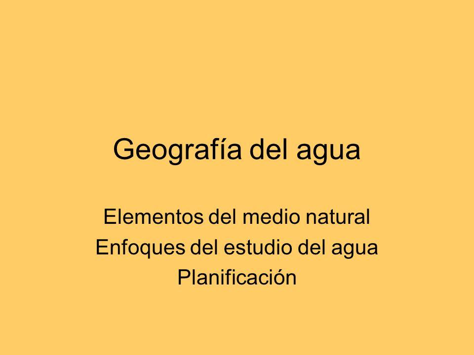 Geografía del agua Elementos del medio natural