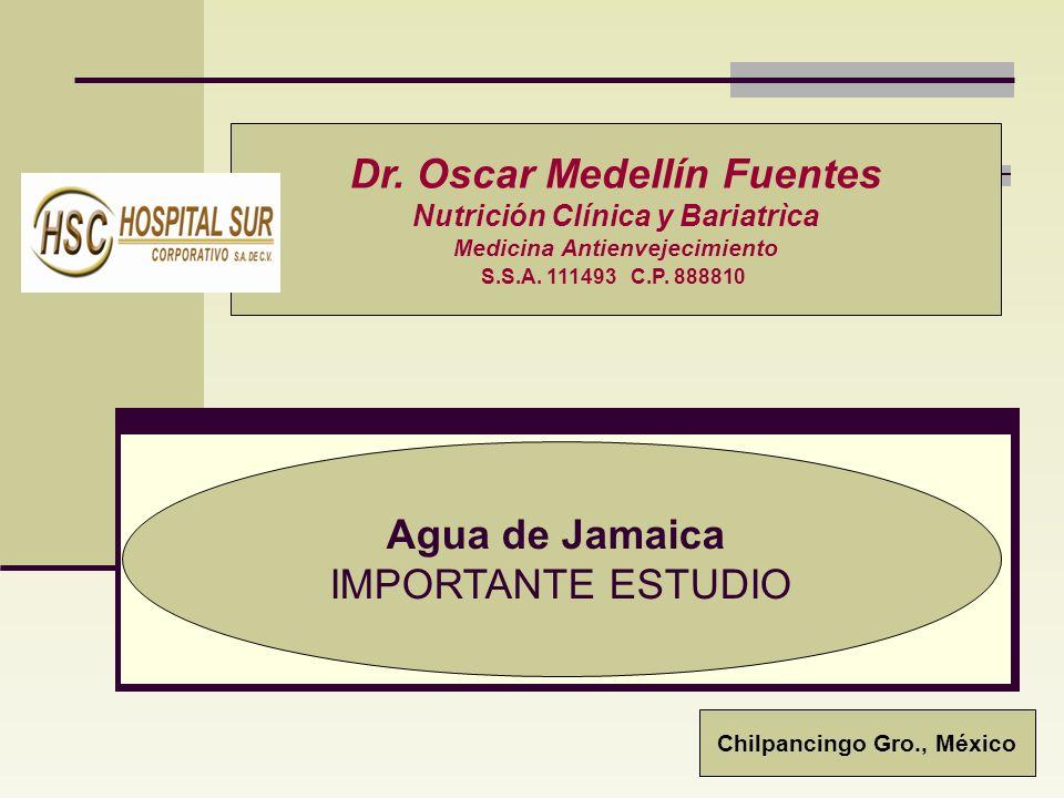 Dr. Oscar Medellín Fuentes Agua de Jamaica IMPORTANTE ESTUDIO