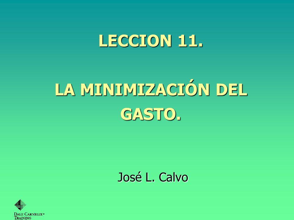 LECCION 11. LA MINIMIZACIÓN DEL GASTO.