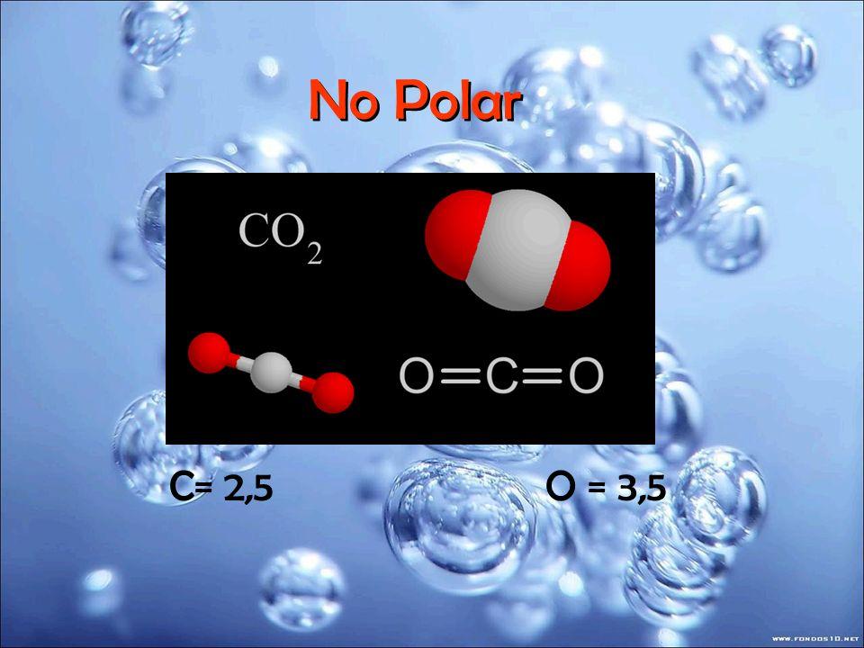 No Polar C= 2,5 O = 3,5