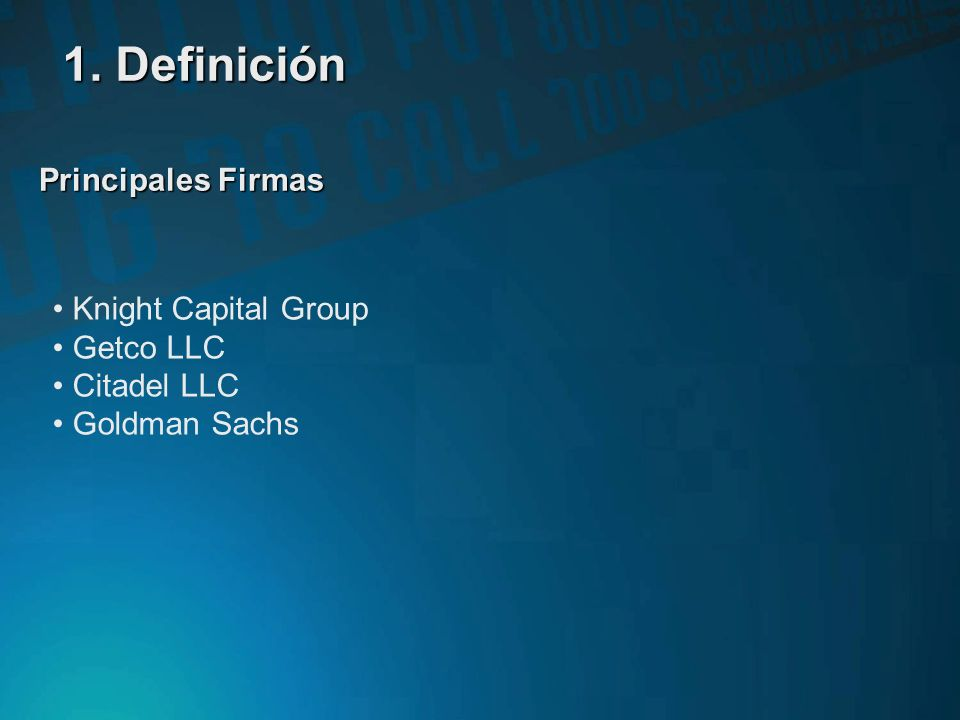 1. Definición Principales Firmas Knight Capital Group Getco LLC