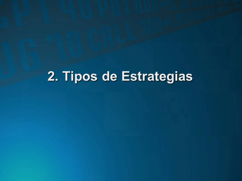 2. Tipos de Estrategias