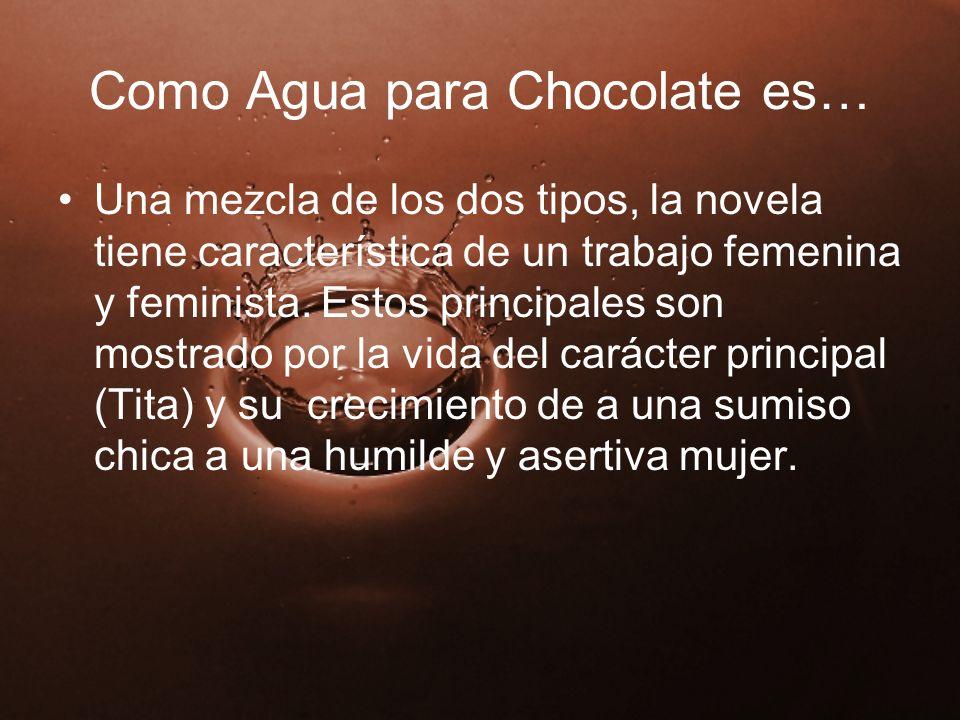 Como Agua para Chocolate es…