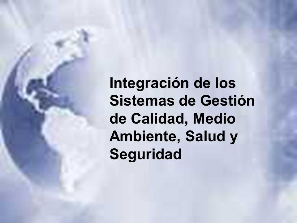 Integración de los Sistemas de Gestión de Calidad, Medio Ambiente, Salud y Seguridad